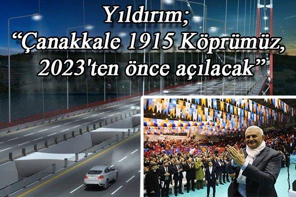 """Yıldırım; """"Çanakkale 1915 Köprümüz, 2023'ten önce açılacak"""""""