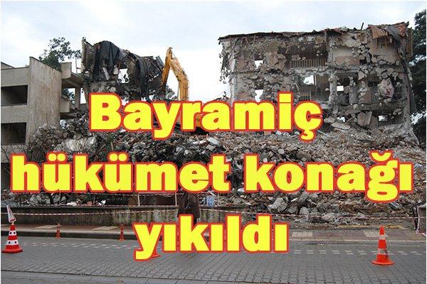 Bayramiç hükümet konağı yıkıldı