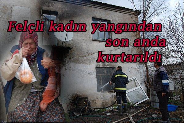 Felçli kadın yangından son anda kurtarıldı