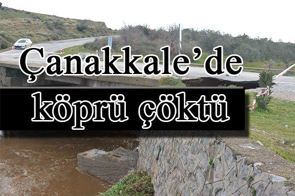 Çanakkale'de köprü çöktü