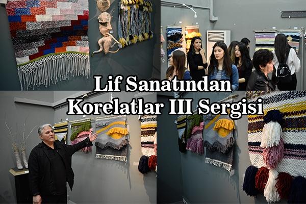 Lif Sanatından Korelatlar III Sergisi