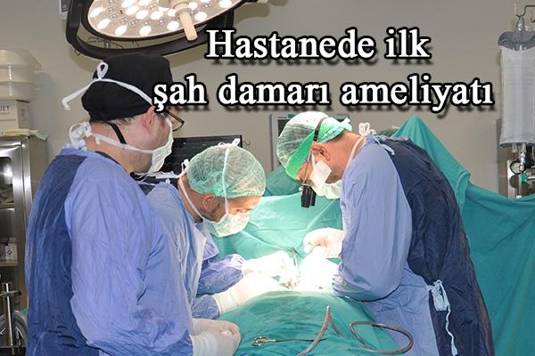 Hastanede ilk şah damarı ameliyatı