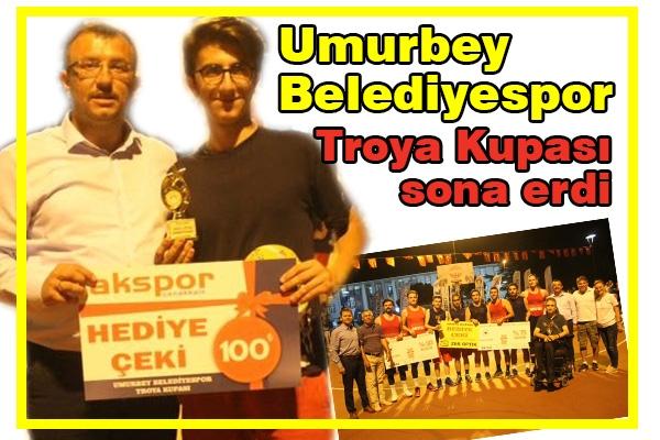 Umurbey Belediyespor Troya Kupası sona erdi