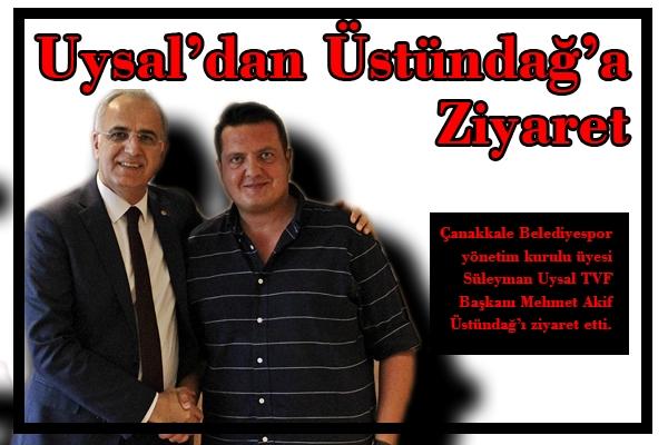 Uysal'dan Üstündağ'a Ziyaret