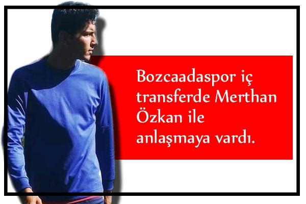 Bozcaadaspor Merthan ile imzaladı