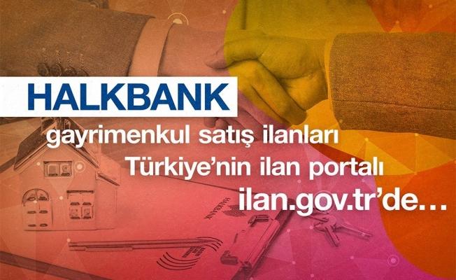 Halkbank gayrimenkul satış ilanları ilan.gov.tr'de