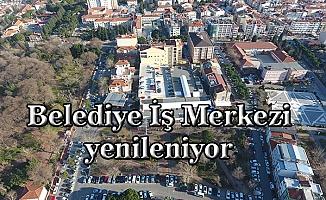 Belediye İş Merkezi yenileniyor
