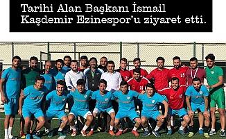 Kaşdemir'den Ezinespor'a Ziyaret