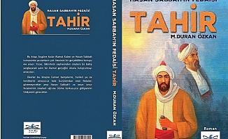 Hasan Sabbah'ın Fedaisi TAHİR; BİR DÖNEMİN EFSANEVİ HİKÂYESİ…