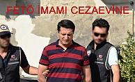 Fetö imamı tutuklanarak cezaevine gönderildi
