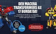 Dev Macera Transformers ile 17 Burda'da