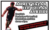 AHMET YAZAR İLE YOLLAR AYRILDI