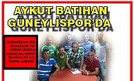 AYKUT BATIHAN GÜNEYLİSPOR'DA