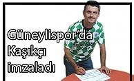 Güneylispor'da Kaşıkçı imzaladı