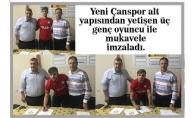 Çanspor'da Gençler İmzaladı