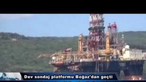 Dev sondaj platformu Çanakkale Boğazı'ndan geçti